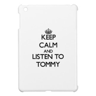 Keep Calm and Listen to Tommy Cover For The iPad Mini