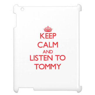 Keep Calm and Listen to Tommy Cover For The iPad