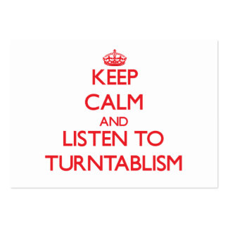 Keep calm and listen to TURNTABLISM Business Cards