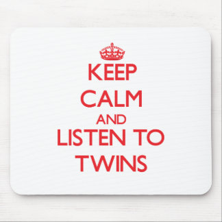 Keep calm and Listen to Twins Mousepad