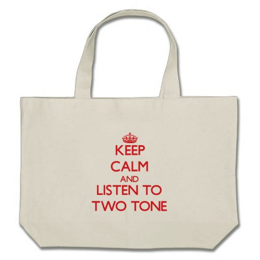Keep calm and listen to TWO TONE Tote Bag