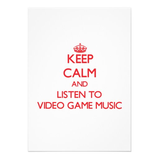 Keep calm and listen to VIDEO GAME MUSIC Cards