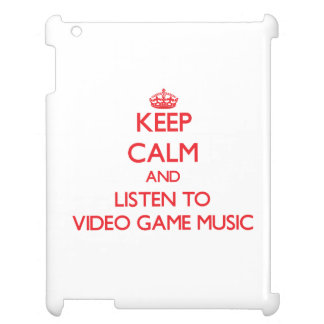 Keep calm and listen to VIDEO GAME MUSIC iPad Cases