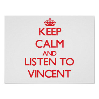 Keep calm and Listen to Vincent Posters