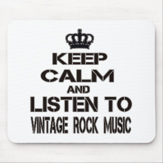 Keep Calm And Listen To VINTAGE ROCK Music Mouse Pad