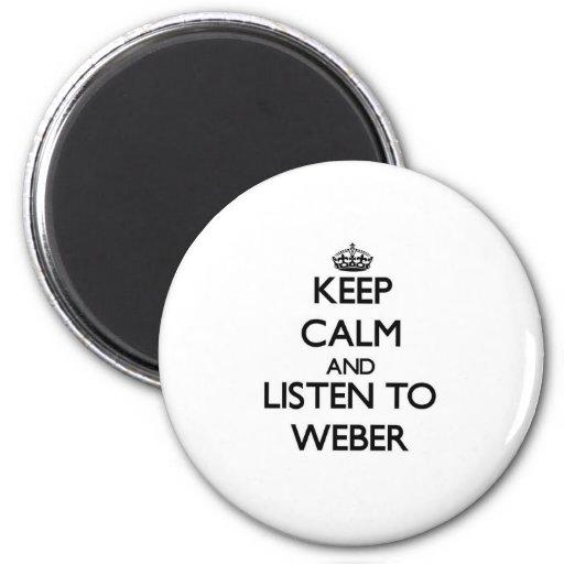 Keep calm and Listen to Weber Refrigerator Magnet