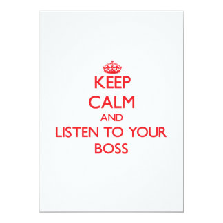 Keep Calm and Listen to  your Boss Personalized Announcements