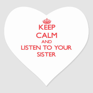 Keep Calm and Listen to  your Sister Stickers