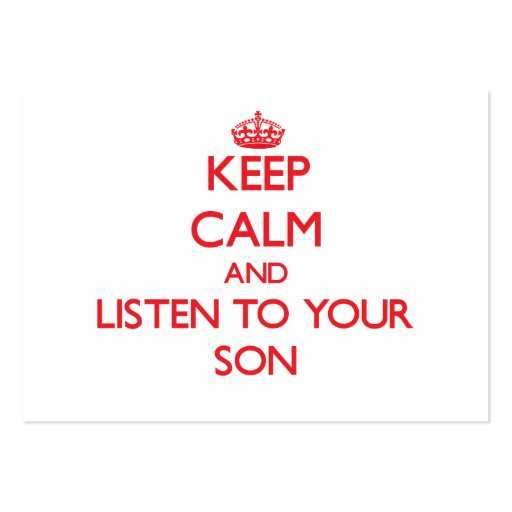Keep Calm and Listen to  your Son Business Cards