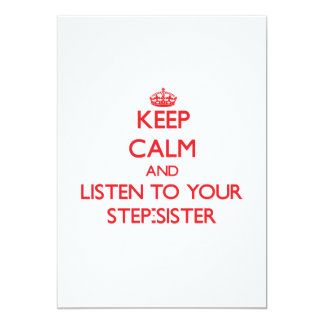 Keep Calm and Listen to  your Step-Sister Custom Invite