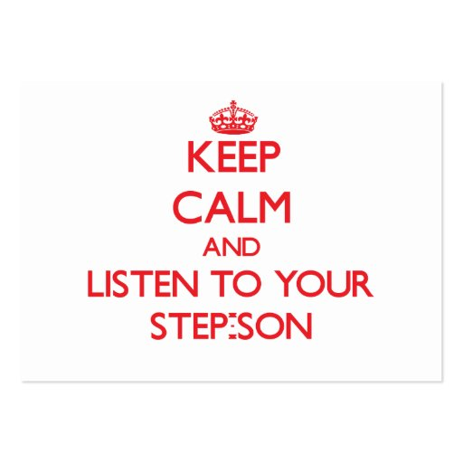 Keep Calm and Listen to  your Step-Son Business Cards