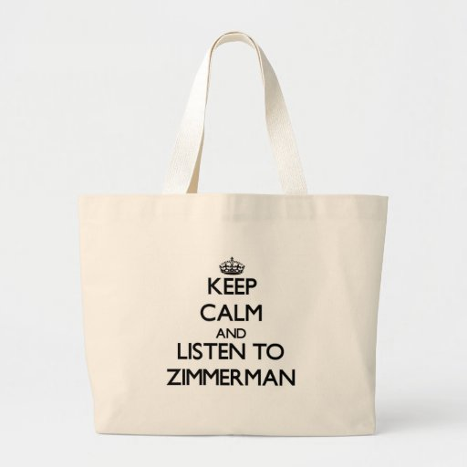 Keep calm and Listen to Zimmerman Canvas Bag