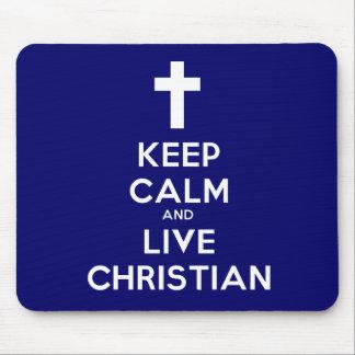 Keep Calm and Live Christian Mouse Pad