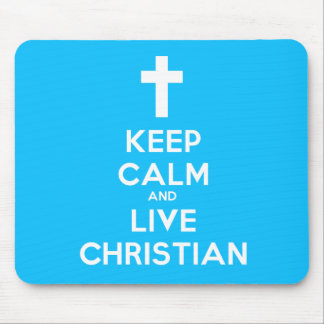 Keep Calm and Live Christian Mouse Pad