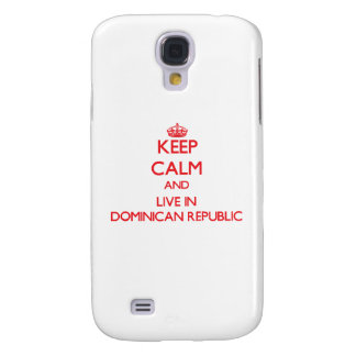 Keep Calm and live in Dominican Republic Galaxy S4 Cover