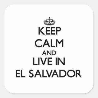 Keep Calm and Live In El Salvador Square Sticker
