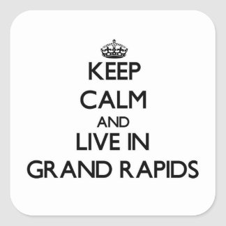 Keep Calm and live in Grand Rapids Square Sticker