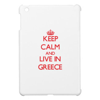 Keep Calm and live in Greece Cover For The iPad Mini