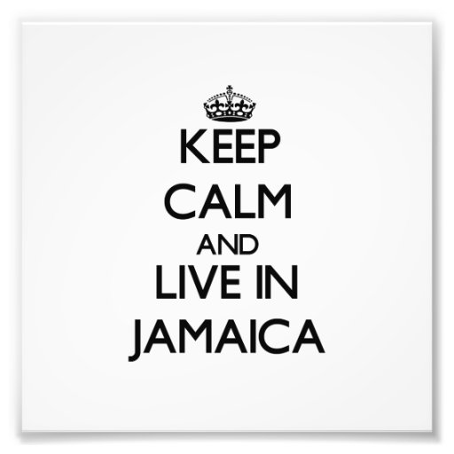 Keep Calm and Live In Jamaica Photo