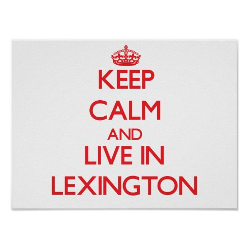 Keep Calm and Live in Lexington Print