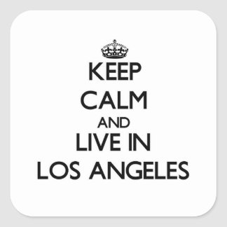 Keep Calm and live in Los Angeles Square Stickers