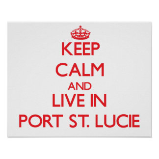 Keep Calm and Live in Port St. Lucie Print