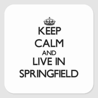 Keep Calm and live in Springfield Square Sticker