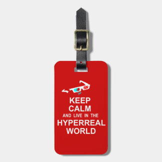 Keep calm and live in the hyperreal world luggage tag