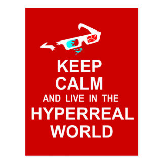 Keep calm and live in the hyperreal world postcard