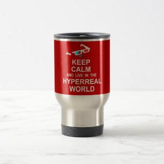 Keep calm and live in the hyperreal world travel mug