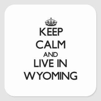 Keep Calm and Live In Wyoming Sticker