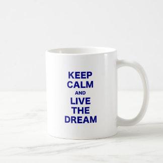 Keep Calm and Live the Dream Mug
