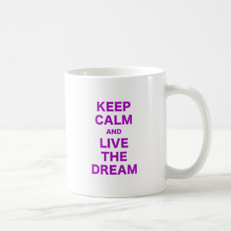 Keep Calm and Live the Dream Coffee Mug