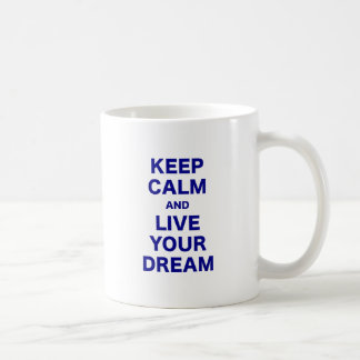 Keep Calm and Live Your Dream Mugs