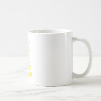 Keep Calm and Live Your Dream Coffee Mug