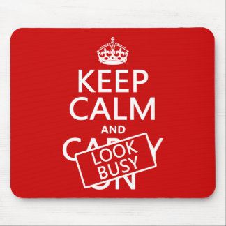 Keep Calm and Look Busy (any color) Mouse Pad