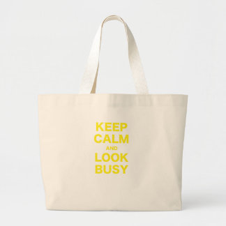 Keep Calm and Look Busy Tote Bag