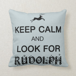 Keep Calm and Look for Rudolph pillow Throw Cushions