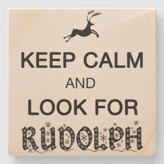 Keep Calm and Look for Rudolph Stone Coaster