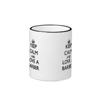 Keep Calm and Love a Barber Ringer Mug