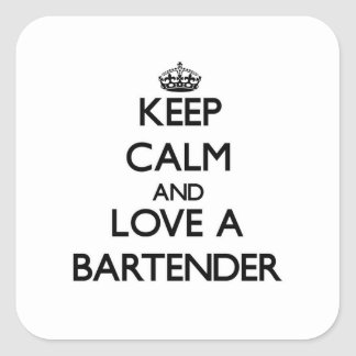 Keep Calm and Love a Bartender Square Sticker