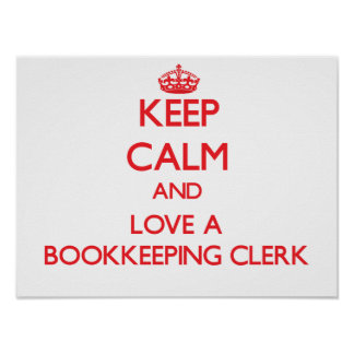 Keep Calm and Love a Bookkeeping Clerk Poster
