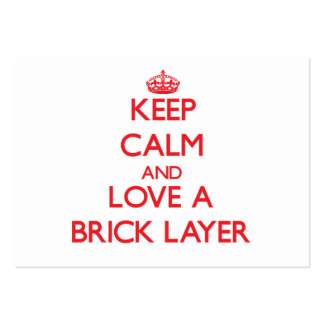 Keep Calm and Love a Brick Layer Business Card Templates