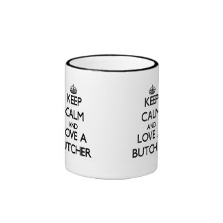 Keep Calm and Love a Butcher Coffee Mugs
