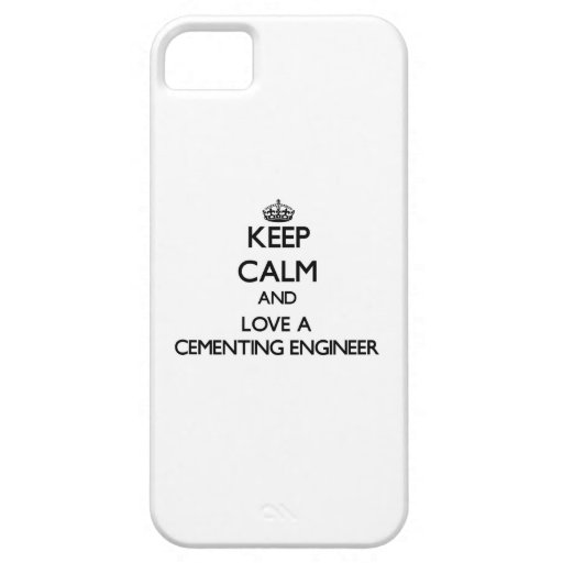 Keep Calm and Love a Cementing Engineer iPhone 5/5S Case