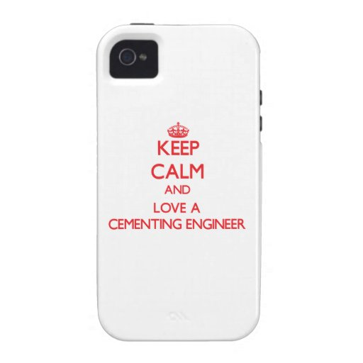 Keep Calm and Love a Cementing Engineer Vibe iPhone 4 Cases