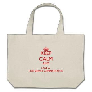 Keep Calm and Love a Civil Service Administrator Bag