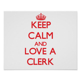 Keep Calm and Love a Clerk Print