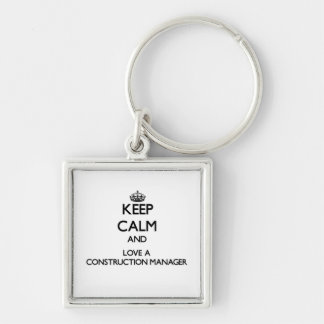 Keep Calm and Love a Construction Manager Keychain