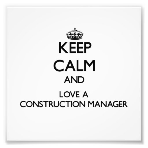 Keep Calm and Love a Construction Manager Photo Art